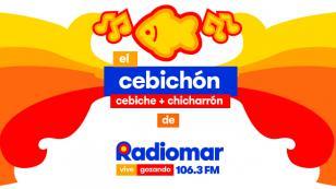 ¡Llegó 'El Cebichón: Cebiche+Chicharrón de Radiomar Vive Gozando'!