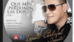 ¡Escucha la versión de la canción 'Que me perdonen las dos' de Luisito Carbajal, exintegrante de La Progresiva del Callao!