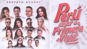 Septeto Acarey estrenó 'Perú, amor a primera vista'